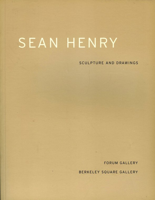 Sean Henry: Sculpture and Drawings